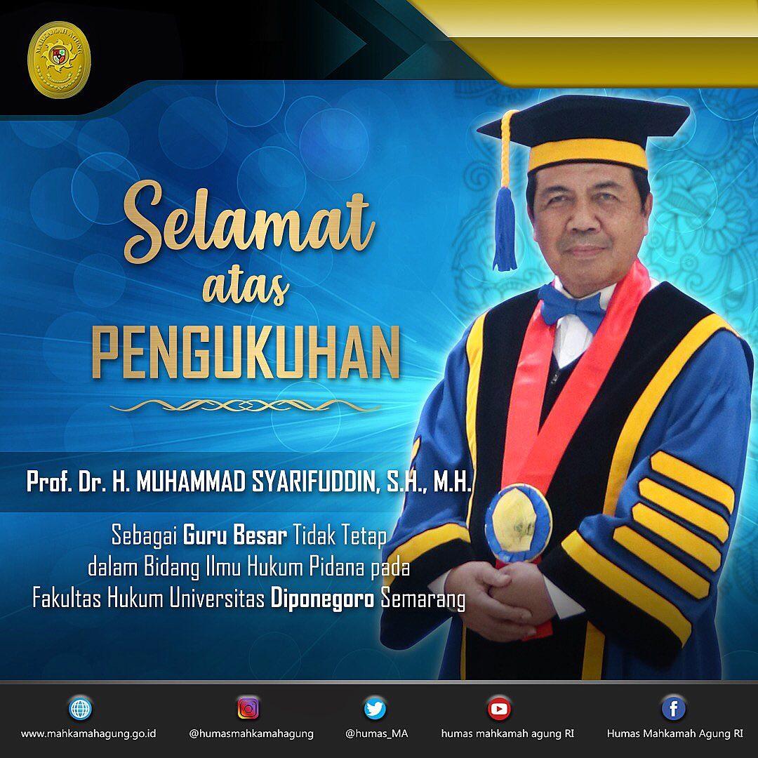 SELAMAT ATAS PENGUKUHAN PROF.DR.H.MUHAMMAD SYARIFUDDIN,S.H., M.H